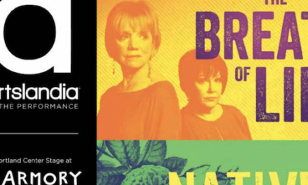 The Breath of Life / Native Gardens / Crazy Enough – Portland Center Stage at The Armory